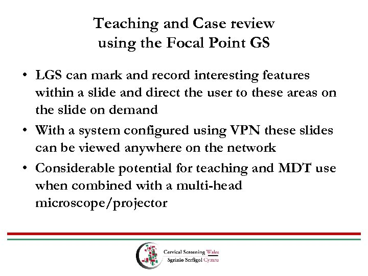 Teaching and Case review using the Focal Point GS • LGS can mark and