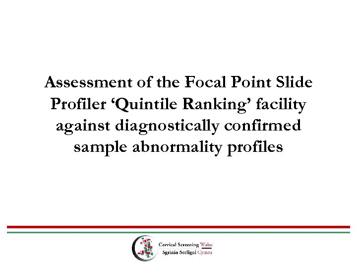Assessment of the Focal Point Slide Profiler 'Quintile Ranking' facility against diagnostically confirmed sample