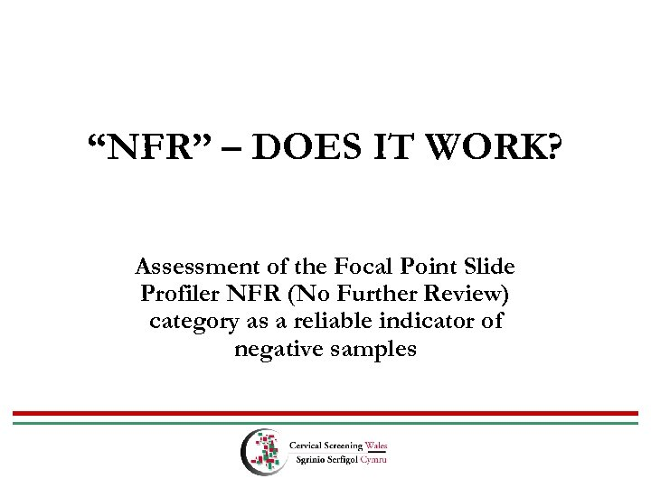 """NFR"" – DOES IT WORK? Assessment of the Focal Point Slide Profiler NFR (No"