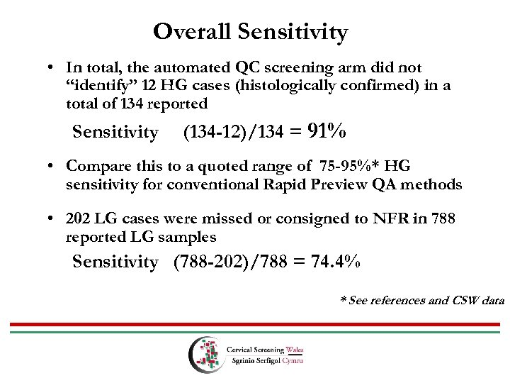 "Overall Sensitivity • In total, the automated QC screening arm did not ""identify"" 12"