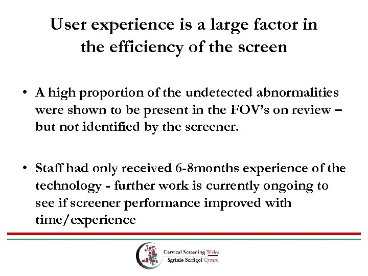 User experience is a large factor in the efficiency of the screen • A