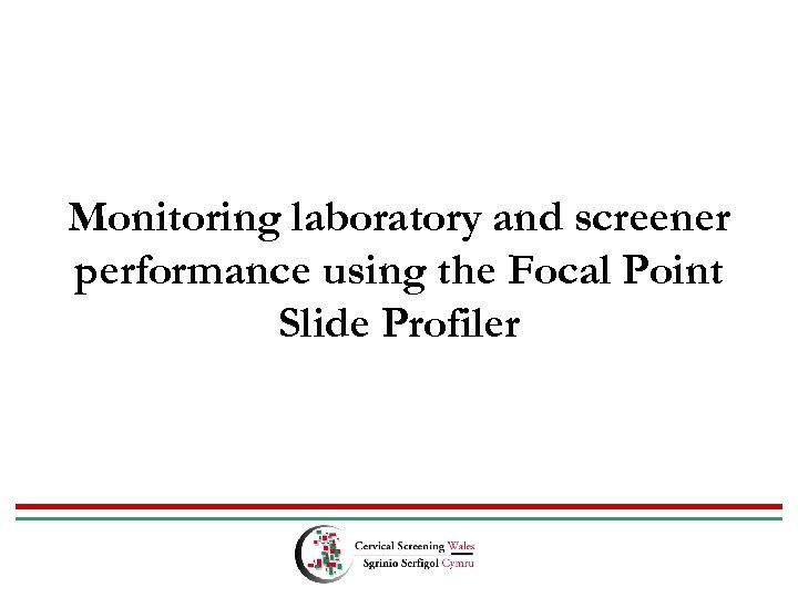 Monitoring laboratory and screener performance using the Focal Point Slide Profiler