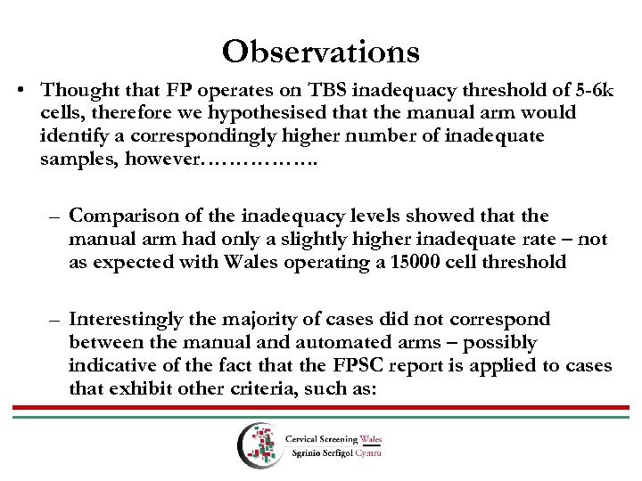 Observations • Thought that FP operates on TBS inadequacy threshold of 5 -6 k