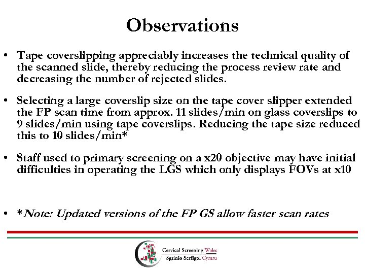 Observations • Tape coverslipping appreciably increases the technical quality of the scanned slide, thereby