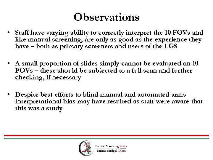 Observations • Staff have varying ability to correctly interpret the 10 FOVs and like