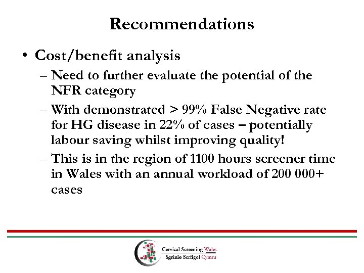 Recommendations • Cost/benefit analysis – Need to further evaluate the potential of the NFR