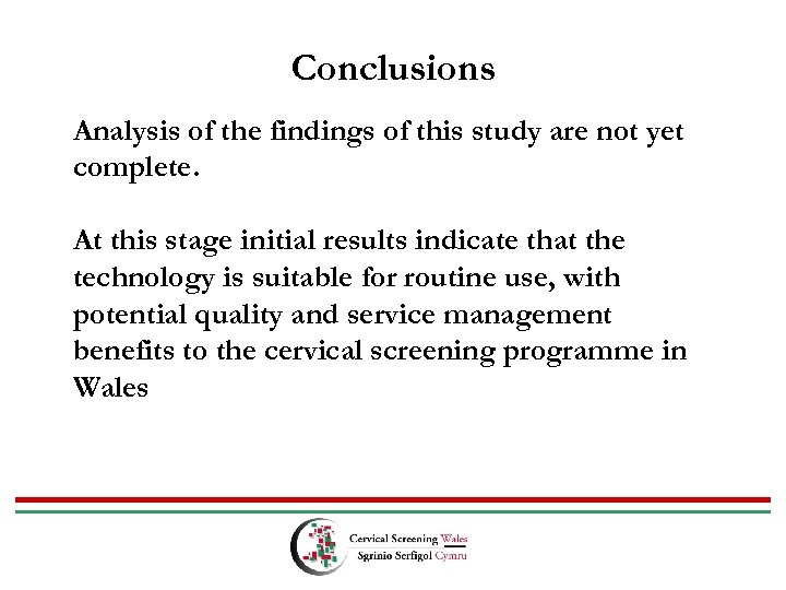 Conclusions Analysis of the findings of this study are not yet complete. At this