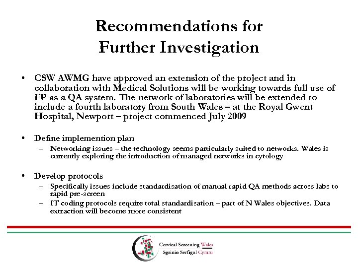 Recommendations for Further Investigation • CSW AWMG have approved an extension of the project