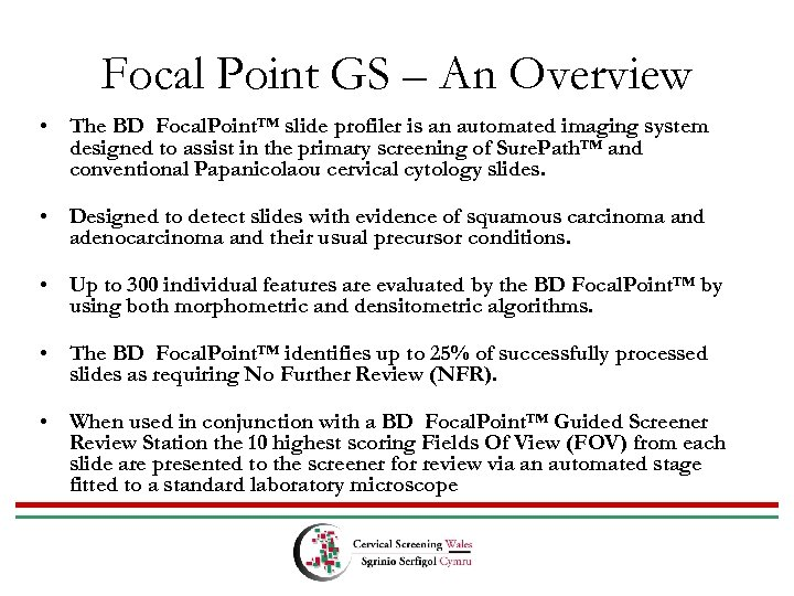 Focal Point GS – An Overview • The BD Focal. Point™ slide profiler is