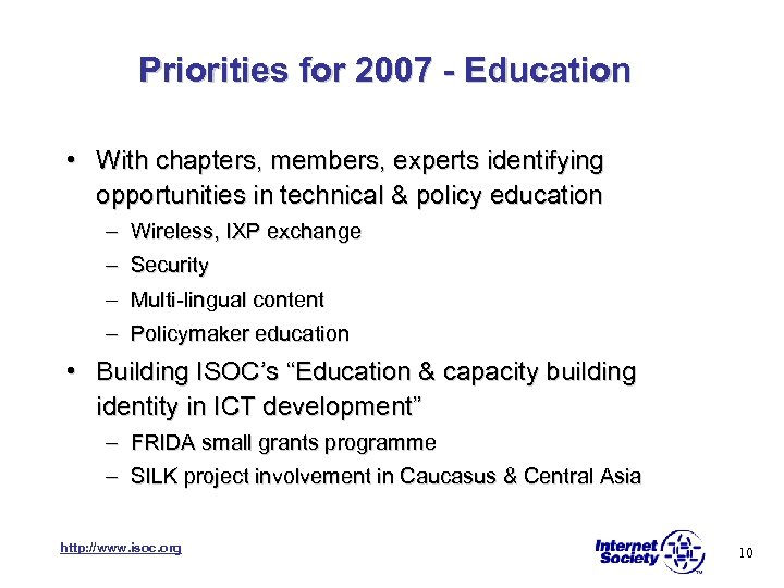 Priorities for 2007 - Education • With chapters, members, experts identifying opportunities in technical