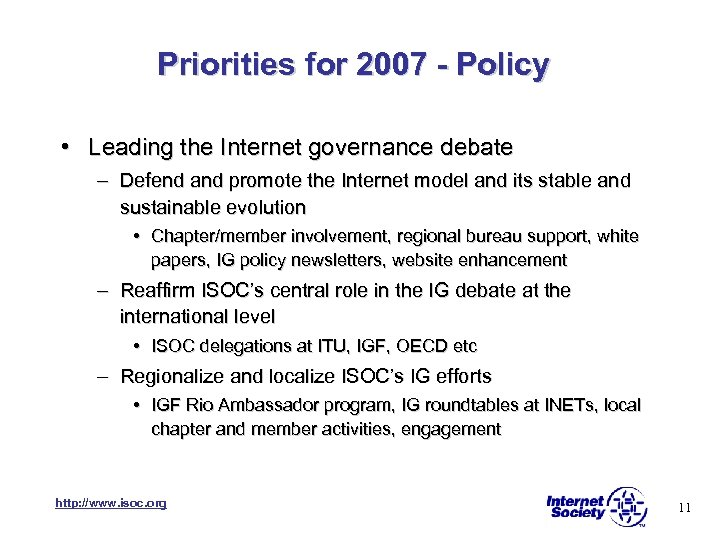 Priorities for 2007 - Policy • Leading the Internet governance debate – Defend and