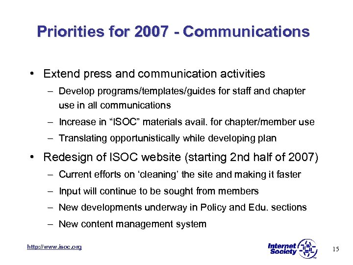 Priorities for 2007 - Communications • Extend press and communication activities – Develop programs/templates/guides