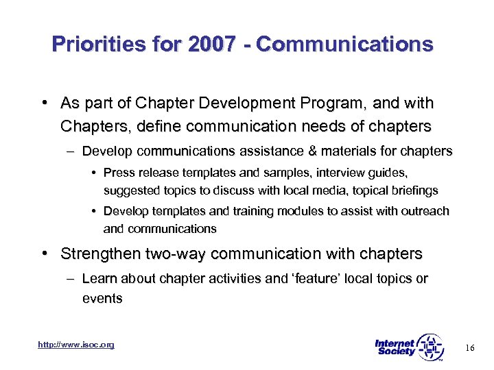 Priorities for 2007 - Communications • As part of Chapter Development Program, and with