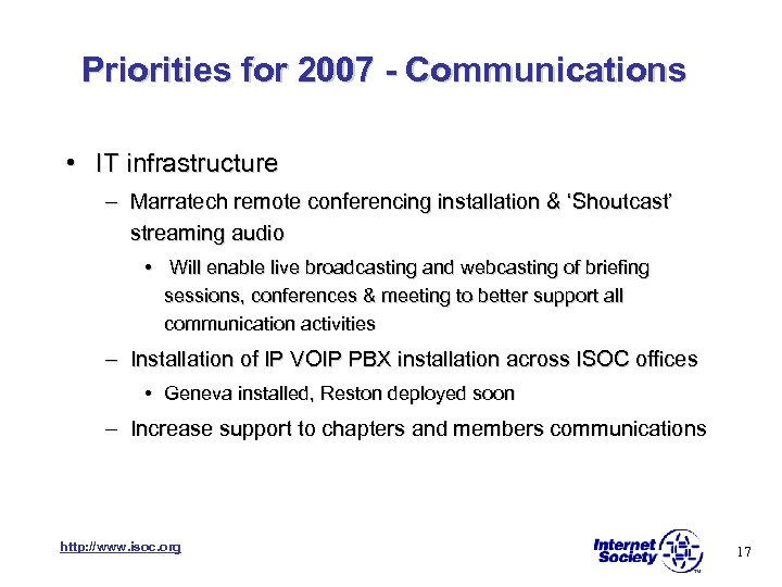 Priorities for 2007 - Communications • IT infrastructure – Marratech remote conferencing installation &