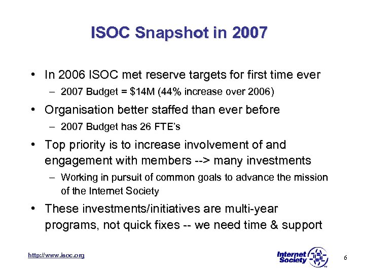 ISOC Snapshot in 2007 • In 2006 ISOC met reserve targets for first time