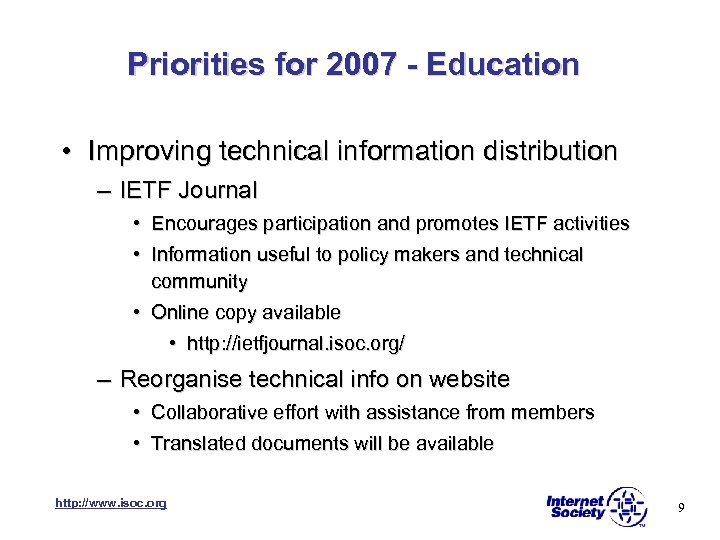 Priorities for 2007 - Education • Improving technical information distribution – IETF Journal •
