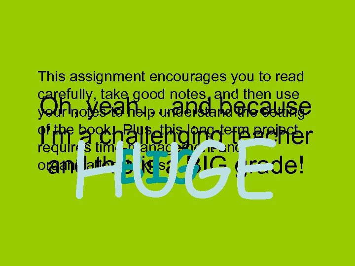 This assignment encourages you to read carefully, take good notes, and then use your
