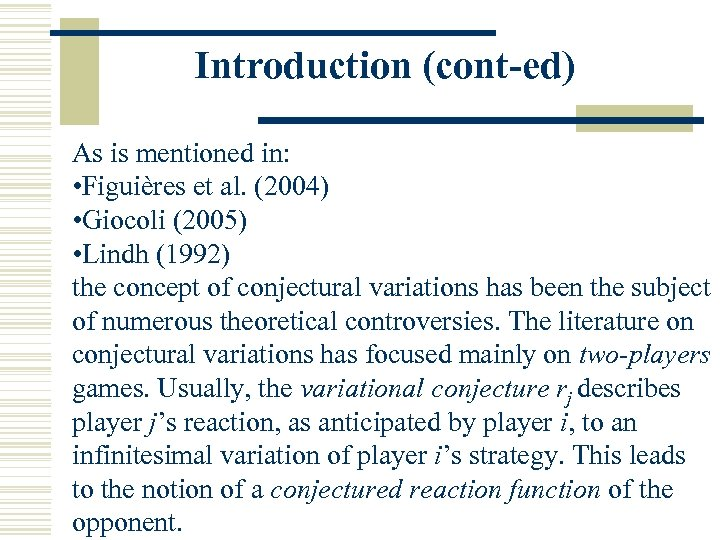 Introduction (cont-ed) As is mentioned in: • Figuières et al. (2004) • Giocoli (2005)