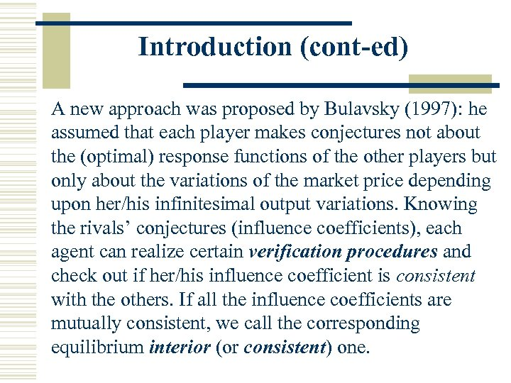 Introduction (cont-ed) A new approach was proposed by Bulavsky (1997): he assumed that each