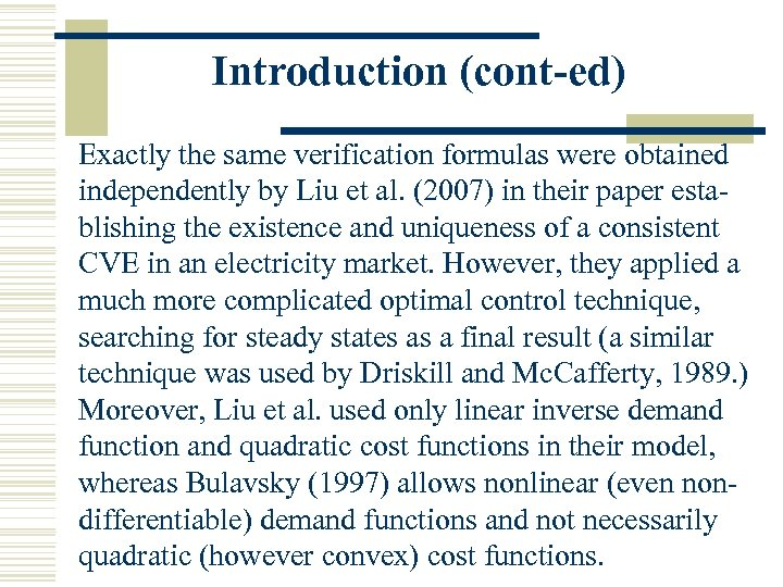 Introduction (cont-ed) Exactly the same verification formulas were obtained independently by Liu et al.