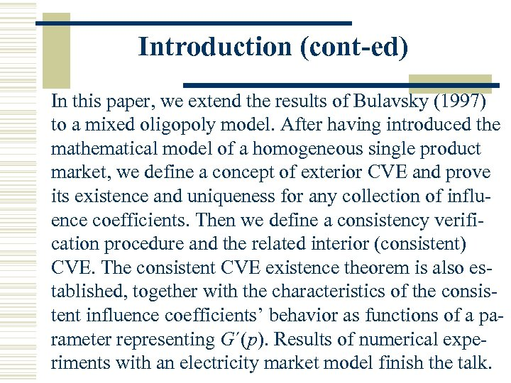 Introduction (cont-ed) In this paper, we extend the results of Bulavsky (1997) to a