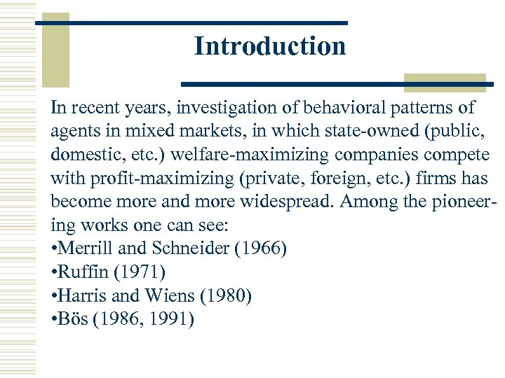 Introduction In recent years, investigation of behavioral patterns of agents in mixed markets, in