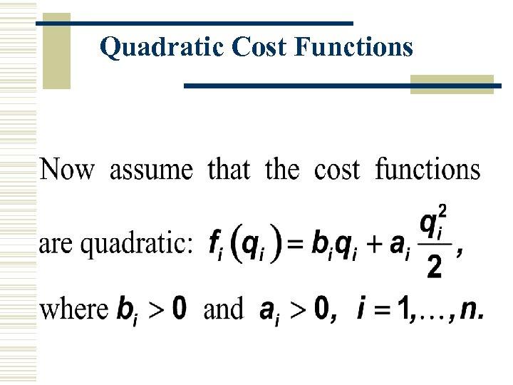Quadratic Cost Functions
