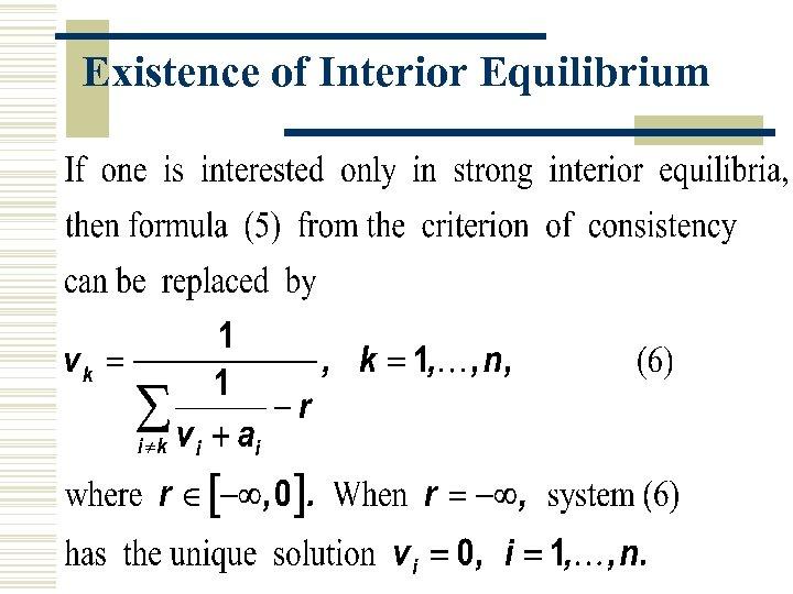 Existence of Interior Equilibrium
