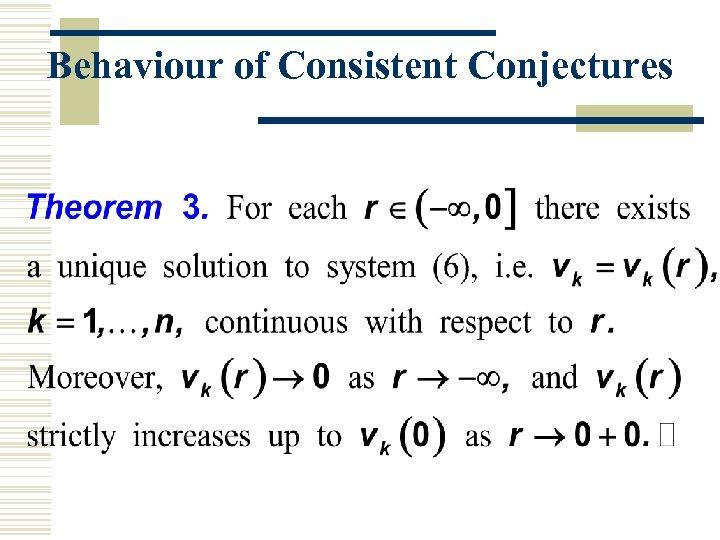 Behaviour of Consistent Conjectures