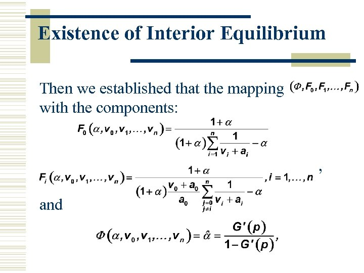 Existence of Interior Equilibrium Then we established that the mapping with the components: ,