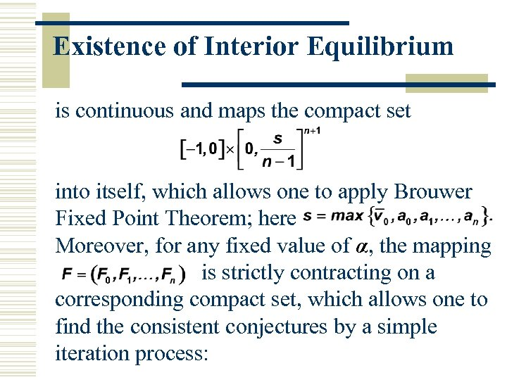 Existence of Interior Equilibrium is continuous and maps the compact set into itself, which