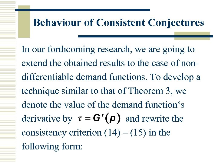 Behaviour of Consistent Conjectures In our forthcoming research, we are going to extend the