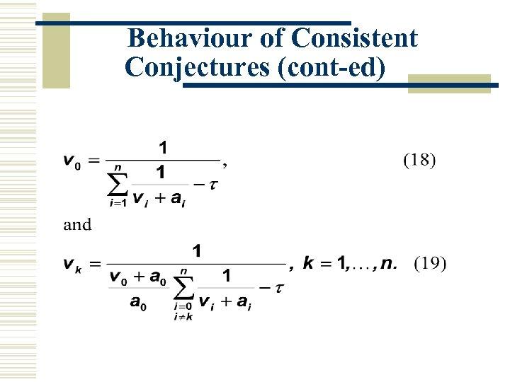 Behaviour of Consistent Conjectures (cont-ed)
