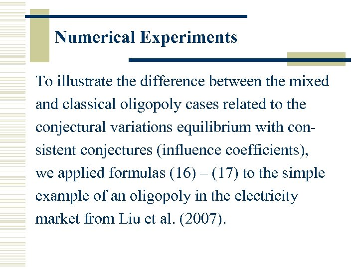 Numerical Experiments To illustrate the difference between the mixed and classical oligopoly cases related