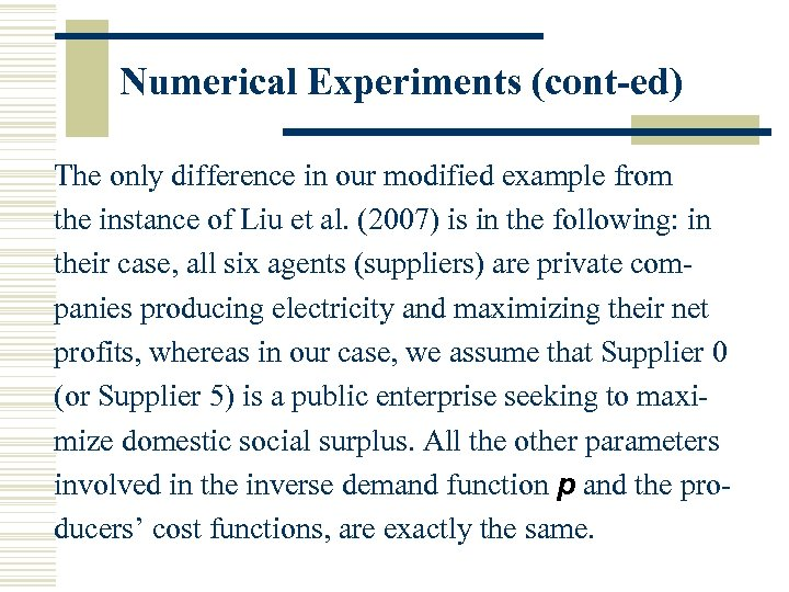 Numerical Experiments (cont-ed) The only difference in our modified example from the instance of