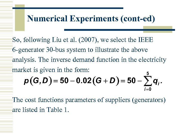 Numerical Experiments (cont-ed) So, following Liu et al. (2007), we select the IEEE 6