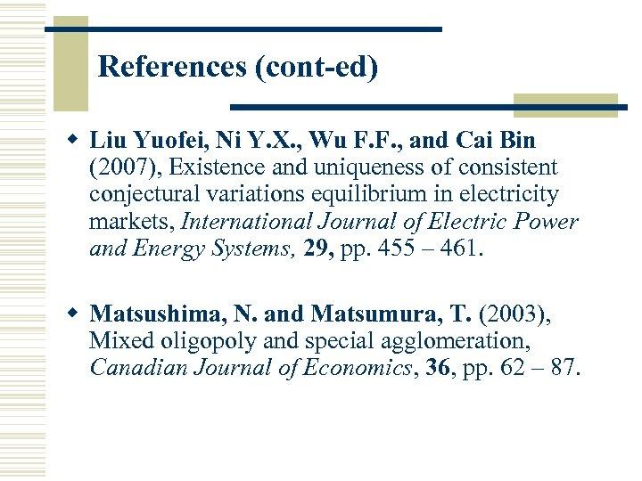 References (cont-ed) w Liu Yuofei, Ni Y. X. , Wu F. F. , and