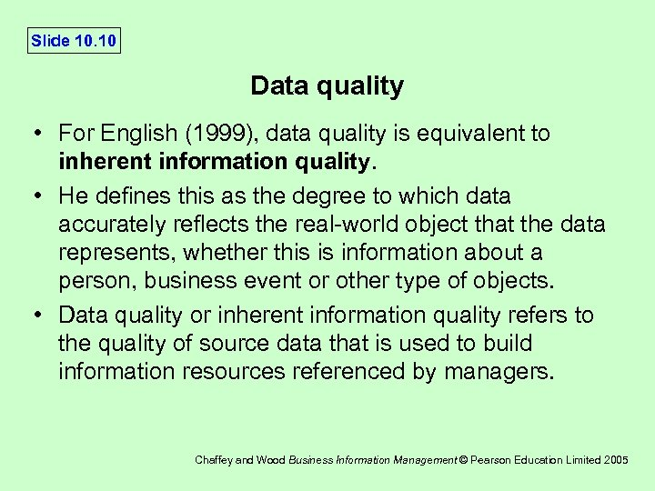 Slide 10. 10 Data quality • For English (1999), data quality is equivalent to