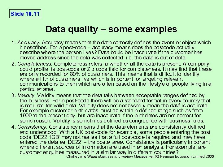 Slide 10. 11 Data quality – some examples 1. Accuracy means that the data
