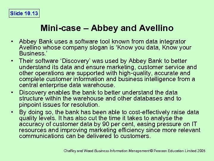 Slide 10. 13 Mini-case – Abbey and Avellino • Abbey Bank uses a software