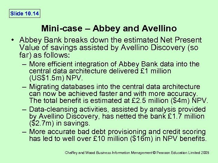 Slide 10. 14 Mini-case – Abbey and Avellino • Abbey Bank breaks down the