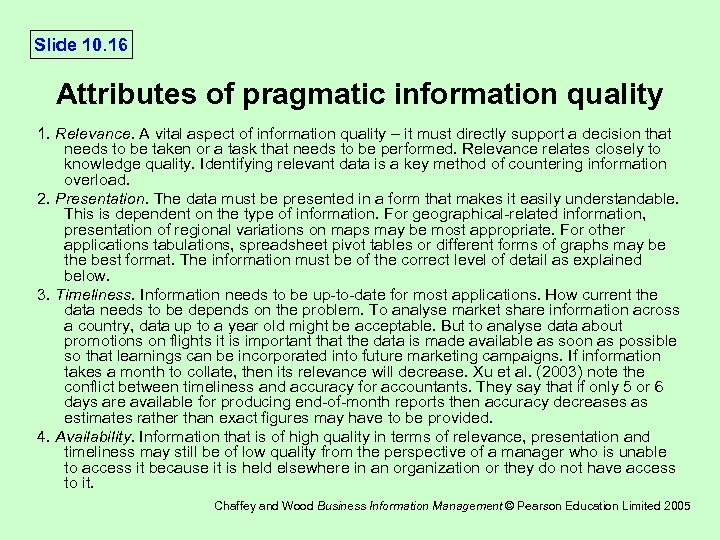 Slide 10. 16 Attributes of pragmatic information quality 1. Relevance. A vital aspect of