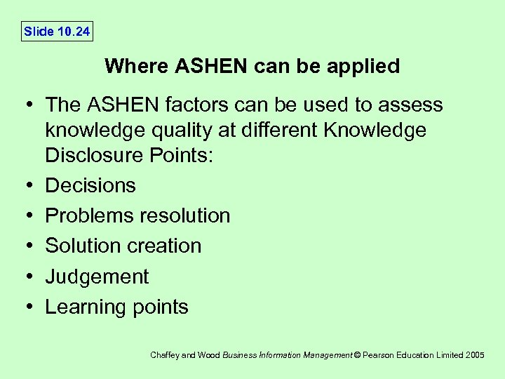 Slide 10. 24 Where ASHEN can be applied • The ASHEN factors can be