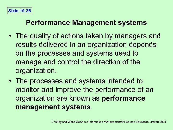 Slide 10. 25 Performance Management systems • The quality of actions taken by managers