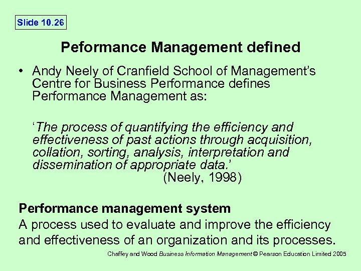 Slide 10. 26 Peformance Management defined • Andy Neely of Cranfield School of Management's