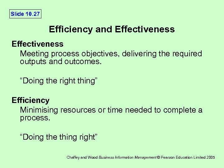 Slide 10. 27 Efficiency and Effectiveness Meeting process objectives, delivering the required outputs and