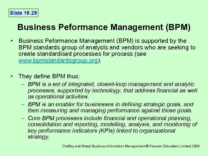 Slide 10. 29 Business Peformance Management (BPM) • Business Peformance Management (BPM) is supported