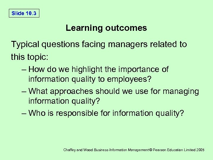 Slide 10. 3 Learning outcomes Typical questions facing managers related to this topic: –