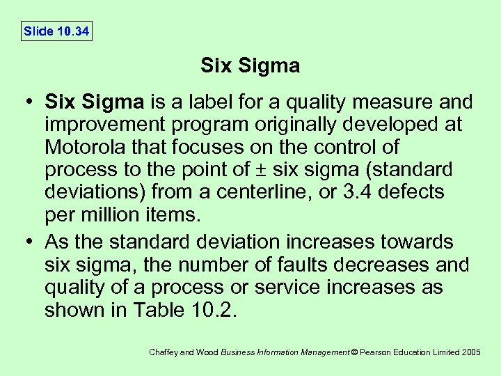 Slide 10. 34 Six Sigma • Six Sigma is a label for a quality