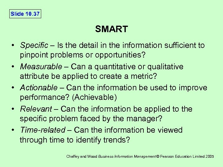 Slide 10. 37 SMART • Specific – Is the detail in the information sufficient